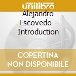 AN INTRODUCTION                           cd musicale di ESCOVEDO ALEJANDRO