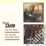 Doug Sahm - Juke Box Music / The Last Real Texas Blues Band Dorsey cd musicale di SAHM DOUG