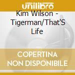 Tigerman/that's life cd musicale di Kim Wilson