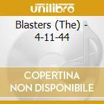 Blasters - 4-11-44 cd musicale di Blasters The