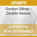 Gordon Giltrap - Double Visions cd musicale di GILTRAP & GORDON