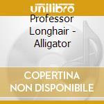 ALLIGATOR                                 cd musicale di LOGHAIR PROFESSOR