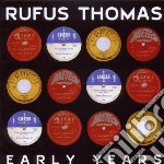 EARLY YEARS                               cd musicale di Rufus Thomas