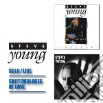 Solo/live & switchblades of love cd musicale di Steve Young