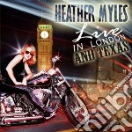 Live in london & texas cd musicale di HEATHER MYLES