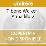 Armadillo 2 cd musicale di T BONE WALKER