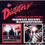Manifest destiny & bloodbrothers cd musicale di Dictators