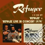 Refugee & live in concert 1974 cd musicale di Refugee