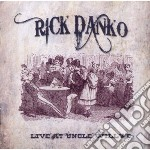 Live at uncle willy's cd musicale di Rick Danko