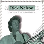 Stay young-the epic recordings cd musicale di Rick Nelson