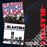 American music/trouble b. cd musicale di Blasters The