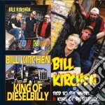 Tied to the wheel & king dieselbilly cd musicale di Bill Kirchen