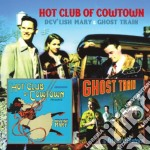 Dev lish mary & ghost train cd musicale di Hot club of cowtown