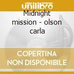 Midnight mission - olson carla cd musicale di Carla olson & the textones