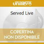 SERVED LIVE cd musicale di ASLEEP AT THE WHEEL