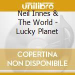 Neil Innes & The World - Lucky Planet cd musicale di Neil innes & the wor