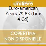 EURO-AMERICAN YEARS 79-83  (BOX 4 CD) cd musicale di RANDY CALIFORNIA
