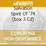 SALVATION SPIRIT OF '74  (BOX 3 CD) cd musicale di SPIRIT