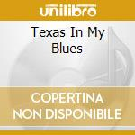 TEXAS IN MY BLUES cd musicale di KING FREDDIE