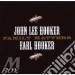FAMILY MATTERS cd musicale di HOOKER JOHN LEE