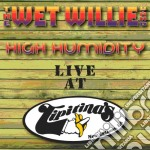 Wet Willie - High Humidity - Live At Tipitinas cd musicale di WET WILLIE BAND