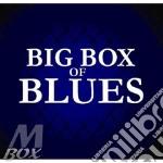 Big box of blues (6 cd) cd musicale di ARTISTI VARI