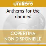 Anthems for the damned cd musicale di Filter
