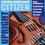 Charles Fambrough - Upright Citizen cd musicale di Charles Fambrough