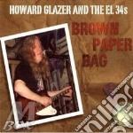 Howard Glazer & The El34S - Brown Paper Bag cd musicale di Howard glazer & the
