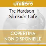 SLIMKID3'S CAFE cd musicale di TRE HARDSON