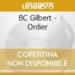 CD - BC GILBERT - ORDIER cd musicale di Gilbert Bc