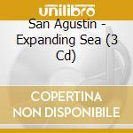 CD - SAN AGUSTIN - EXPANDING SEA cd musicale di Agustin San