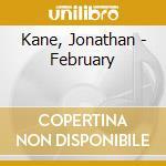 CD - JONATHAN KANE - FEBRUARY cd musicale di Jonathan Kane
