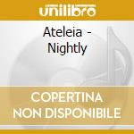 Ateleia - Nightly cd musicale di ATELEIA