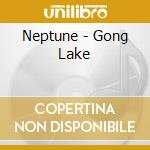 Neptune - Gong Lake cd musicale di NEPTUNE