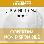 (LP VINILE) Mas amor lp vinile di Madrid de los austrias