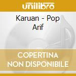 POP ARIF cd musicale di KARUAN