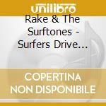 Surfers drive woodies cd musicale di Rake & the surftones