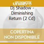 DIMINISHING RETURN                        cd musicale di Shadow Dj