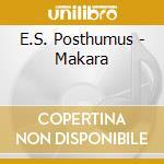 Makara cd musicale di E.s. Posthumus