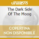 THE DARK SIDE OF THE MOOG cd musicale di NAMLOCK/SCHULZE/LASWELL