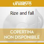 Rize and fall cd musicale