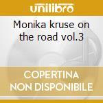 Monika kruse on the road vol.3 cd musicale