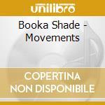 MOVEMENTS cd musicale di Shade Booka