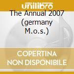 THE ANNUAL 2007 (GERMANY M.O.S.) cd musicale di VARI