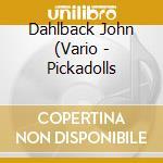 PICKADOLL'S cd musicale di DAHLBACK JOHN
