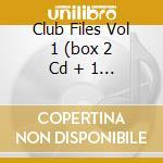 CLUB FILES VOL 1  (BOX 2 CD + 1 DVD) cd musicale di ARTISTI VARI