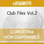 CLUB FILES VOL 2  (BOX 2 CD + DVD) cd musicale di ARTISTI VARI