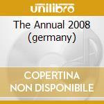 THE ANNUAL 2008 (GERMANY) cd musicale di ARTISTI VARI