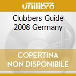 CLUBBERS GUIDE 2008 GERMANY cd musicale di ARTISTI VARI